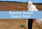 Behind Every Great Man