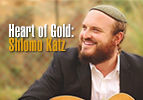 Heart of Gold: Shlomo Katz