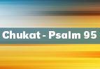Chukat-Psalm 95