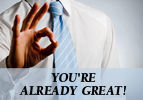 You're Already Great!
