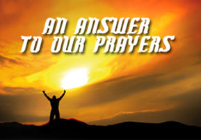 An Answer to Our Prayers