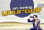 On Being Yourself