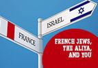 French Jews, Aliya, and You