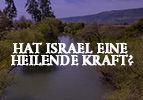 Hat Israel eine heilende Kraft?
