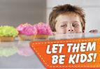 Let Them Be Kids!