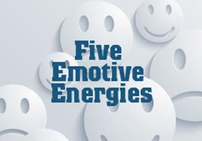 Five Emotive Energies