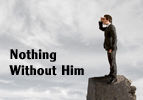 Nothing Without Him