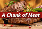 A Chunk of Meat