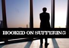 Hooked on Suffering