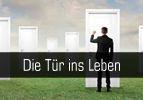 Die Tür ins Leben
