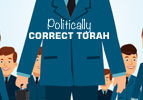 Politically Correct Torah