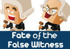 Fate of the False Witness