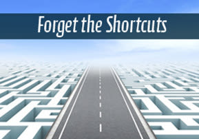 Forget the Shortcuts