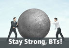 Stay Strong, BTs!