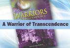 A Warrior of Transcendence