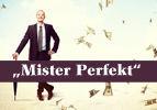 """""""Mister Perfekt"""""""
