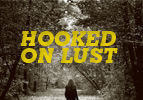 Hooked on Lust