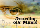 Guarding our Minds