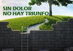 Sin Dolor no hay Triunfo