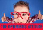 The Optimistic Attitude