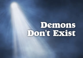 Demons Don't Exist