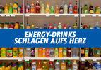 Energy-Drinks schlagen aufs Herz