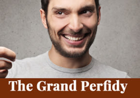 The Grand Perfidy