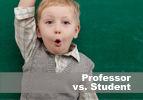 Professor vs. Student