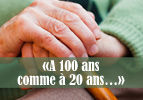 «A 100 ans comme à 20 ans…»