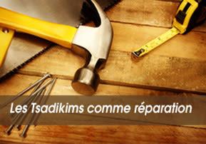 Les Tsadikims comme réparation