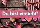 Du bist verliebt?