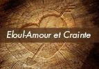 Eloul-Amour et Crainte