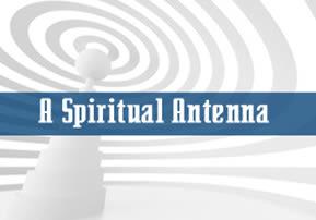 A Spiritual Antenna