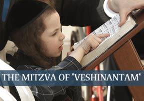 """The Mitzva of """"VeShinantam"""""""