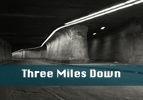 Three Miles Down