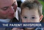The Parent Whisperer