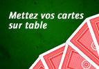 Mettez vos cartes sur table