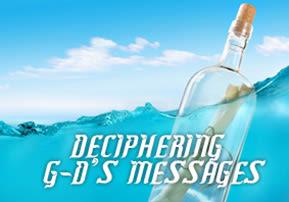 Deciphering G-d's Messages
