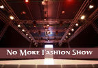 No More Fashion Show