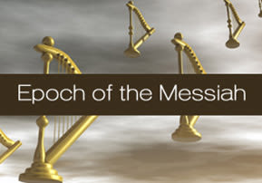 Epoch of the Messiah