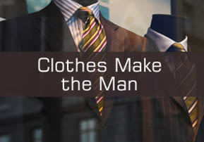 Clothes Make the Man