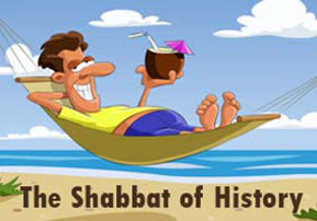 The Shabbat of History