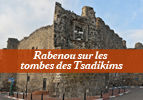Rabenou sur les tombes des Tsadikims