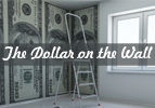 The Dollar on the Wall