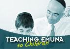 Teaching Emuna to Children