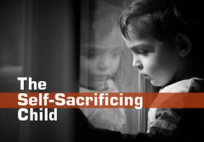 The Self-Sacrificing Child