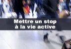 Mettre un stop à la vie active