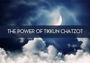 The Power of Tikkun Chatzot