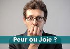 Peur ou Joie ?