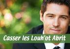 Casser les Louh'ot Abrit